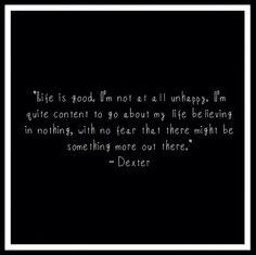 Dexter Season 7 Quotes About Love : Dexter on Pinterest Dexter Quotes, Dexter Morgan and Dexter Morgan ...