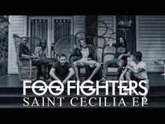 Foo Fighters - Saint Cecilia - Lyrics - YouTube