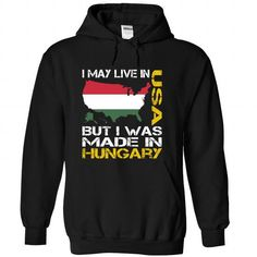 I May Live in USA But I Was Made in Hungary - #hoodie schnittmuster #winter sweater. TRY => https://www.sunfrog.com/States/I-May-Live-in-USA-But-I-Was-Made-in-Hungary-bxzqgzhmba-Black-Hoodie.html?68278