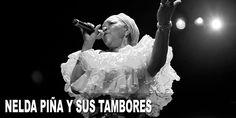Nelda Piña y sus Tambores. Su voz es una de las pocas que quedan vivas en la tradición de los bailes cantados. Nelda Piña, la mujer campesina que naci...