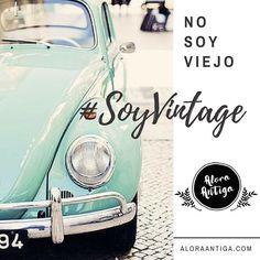 No soy un auto viejo o anticuado #SoyVintage con un poco de pintura y una buena foto para Instagram #vintage aloraantiga #frases #frasesbonitas