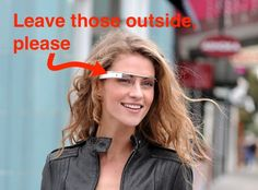 No Google Glass: Expect widespread usage bans over privacy concerns Summary: Google is about to unleash a rash of concerns generated by Google Glasses' ability to take clandestine photos and videos. Google Glass is the company's upcoming product that puts a computer on your face. Google is about to release the dorky-looking device and most likely it will be snapped up by the techie crowd. It is an innovative product that pushes live-blogging to the next level, and that will unleash a storm…
