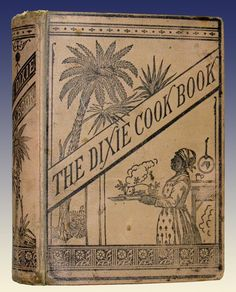 1883 DIXIE SOUTH COOKBOOK Antique CONFEDERATE SOUTHERN RECIPES Housekeeping VTG Sold $256.00 Bidders 12
