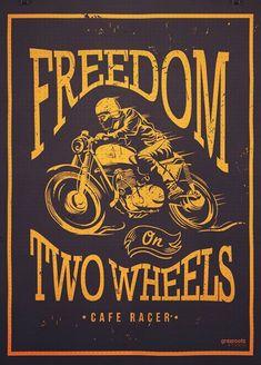 Freedom on two wheels final by grazrootz Bike Poster, Motorcycle Posters, Motorcycle Garage, Motorcycle Art, Classic Motors, Classic Bikes, Retro Advertising, Vintage Advertisements, Vintage Artwork