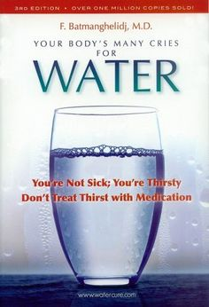 Totally worth a read. Your Body's Many Cries for Water by F. Batmanghelidj http://www.amazon.com/dp/0970245882/ref=cm_sw_r_pi_dp_JU8Uvb1D4YTA3