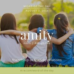 The #wordoftheday is amity. #merriamwebster #dictionary #language
