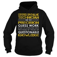 Certified Ophthalmic Technician We Do Precision Guess Work Job Title TShirt