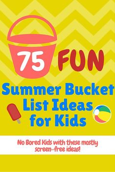 75 FUN Summer Bucket List Ideas for Kids - keep the kids entertained and not bored with these mostly screen-free activities.