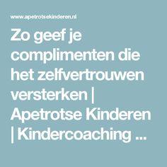Zo geef je complimenten die het zelfvertrouwen versterken   Apetrotse Kinderen   Kindercoaching & Training
