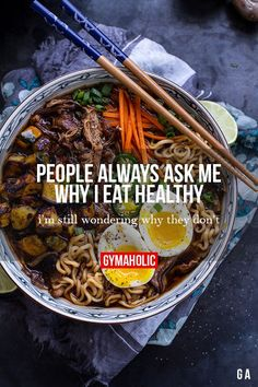 People Always Ask Me Why I Eat Healthy I'm still wondering why they don't! http://www.gymaholic.co/nutrition