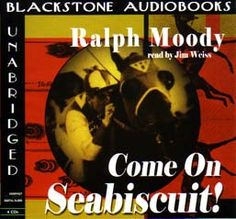 """Come on Seabiscuit! read by one of our favorite bards, Jim Weiss. This story has me on the edge of the drivers seat hollering, """"Go Seabiscuit! Go!"""" each and every time we listen to it! A great story."""