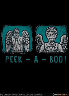 Peek-A-Boo is available on t-shirts, hoodies, ornaments, and more until 11/2 at OnceUponaTee.net starting at $12! #DoctorWho #WeepingAngels #Whovian