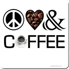 Most importantly, Coffee