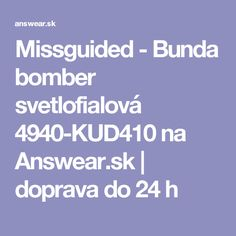 Missguided - Bunda bomber svetlofialová 4940-KUD410 na Answear.sk | doprava do 24 h