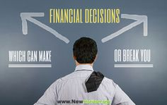 Financial Decisions Which Can Make or Break You