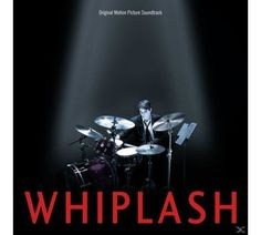Whiplash - Original Motion Picture Soundtrack