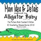 This main idea FREEBIE was created to use with the book Alligator Baby by Robert Munsch.     After reading the story, students will find the main ide...