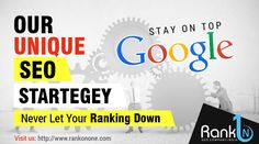Our unique seo strategy never let your ranking down