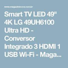 "Smart TV LED 49"" 4K LG 49UH6100 Ultra HD - Conversor Integrado 3 HDMI 1 USB Wi-Fi - Magazine Novacqsa"