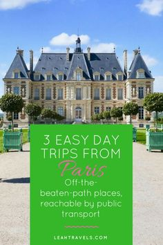 3 Easy Day Trips from Paris -