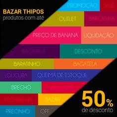 Todos os produtinhos que você sempre quis com até 50% OFF.   Tem descontos especiais na Linha Perfumaria, Esmaltes, Cabelos, Sensual e muito mais  Vem ver! http://www.thipos.com/bazar