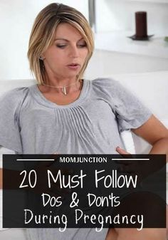 20 Must Follow Dos And Don'ts During Pregnancy: The list of dos and don'ts in pregnancy starts from the thought of conceiving and goes all the way up to delivering your baby. Below are our pick of top 20 do's and Don'ts in pregnancy that every pregnant woman can use as a general checklist