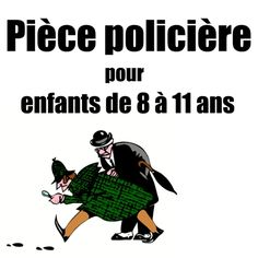 Police piece for children aged 8 to a bandit who returns … Montessori Activities, Teaching Activities, Educational Activities, Teaching Resources, French Teacher, Teaching French, Cycle 3, Education And Literacy, Core French