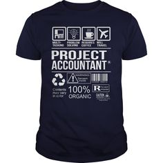 Awesome Shirt For Project Accountant T-Shirts, Hoodies. ADD TO CART ==► https://www.sunfrog.com/LifeStyle/Awesome-Shirt-For-Project-Accountant-Navy-Blue-Guys.html?id=41382