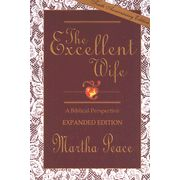 The Excellent Wife: A Biblical Perspective, Expanded Edition...I've had the wonderful opportunity to flip through this book at the Christian Bookstore and let me just say, it looks like a real jewel - diagrams, scripture, and I'm certain, depth and beautifully thought-provoking lessons to be learned...I hope to own this book one day!