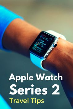 Apple Watch Series 2 travel tips