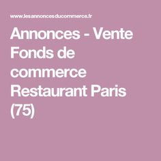 Annonces - Vente Fonds de commerce Restaurant Paris (75)