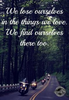 Motorcycle riders may we find peace in that open road