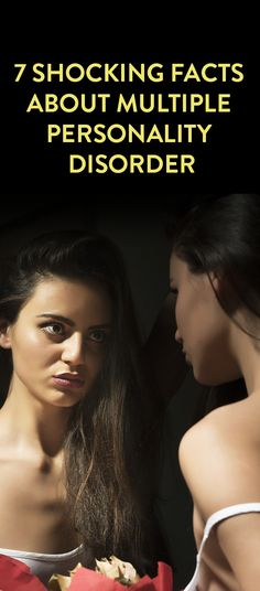 7 Shocking Facts About Multiple Personality Disorder