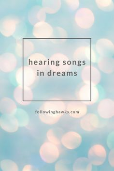 Hearing Songs in Dreams