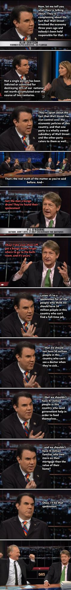 All of #OccupyWallStreet summed up in one exchange between Alan Grayson and PJ O'Rourke. #occupywallstreet