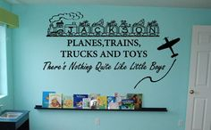 For Mandy Planes, Trains, Trucks and Toys LIttle Boys Quote via Etsy