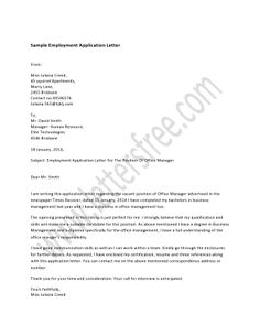 Writing an employment application letter in response of a job opening is the most careful task as this application letter reaches before you in front of your potential employer.