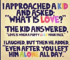 I Approached A Kid And Asked What Is Love The Kid Answered - Children Quote