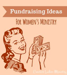 Fundraising for Womens Ministry:  Creative Ladies Ministry