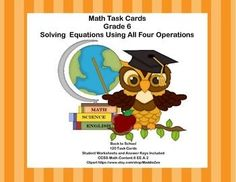 Aligned with CCSS.Math.Content.6 EE.A.2This product has 120 Task Cards to provide practice solving for an unknown in each of the four operations. The collection is has a Back to School theme to make the practice more engaging for your students.Student Worksheets and Answer Keys IncludedLooking for math materials?Math Practice
