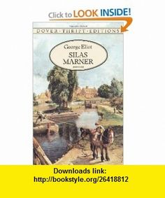 Silas Marner (Dover Thrift Editions) (9780486292465) George Eliot, Dover Thrift Editions , ISBN-10: 0486292460  , ISBN-13: 978-0486292465 ,  , tutorials , pdf , ebook , torrent , downloads , rapidshare , filesonic , hotfile , megaupload , fileserve