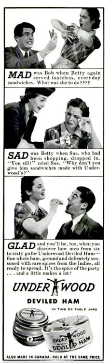 From Mad To Sad To Glad With Underwood Deviled Ham!  (1940s)