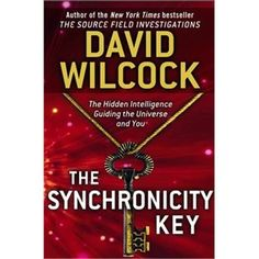 The Synchronicity Key: The Hidden Intelligence Guiding the Universe and You - NY Times best selling author David Wilcock, unlocks the key to a universal life force that is influencing and guiding humanity toward enlightenment... Wilcock is considered one of the greatest thinkers of our time