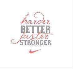 Harder, better, faster, stronger! #Nike