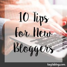 10 tips for new bloggers who are just starting to figure things out. I made a lot of mistakes when I first made my blog and I'd like to offer my advice!