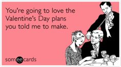 So true in my life.....except I actually make the plans, why give him the opportunity to screw it up?  LOL!