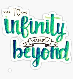 """""""To Infinity and Beyond"""" Calligraphy (Blue & Green) Sticker"""