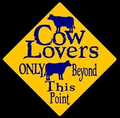 COW LOVERS ONLY ALUMINUM SIGN