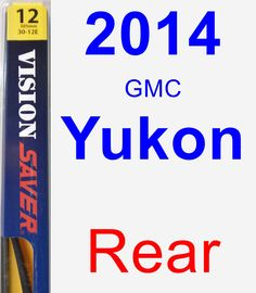 Rear Wiper Blade for 2014 GMC Yukon - Rear