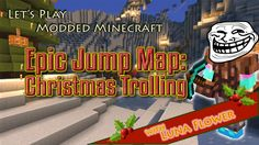 Let's Play Minecraft Maps, Epic Jump Map Christmas Trolling Pt 5 How To Play Minecraft, Minecraft Mods, Parkour, Lets Play, Troll, Maps, Let It Be, Christmas, Xmas